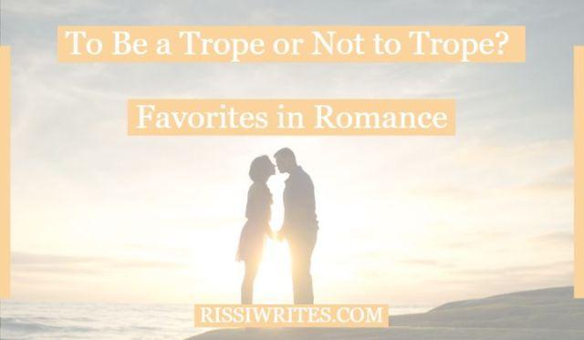 romance trope favorites