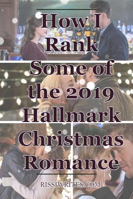 How I Rank Some of the 2019 Hallmark Christmas Romance. Talking about how I rank the Hallmark Christmas romance of 2019! Text © Rissi JC