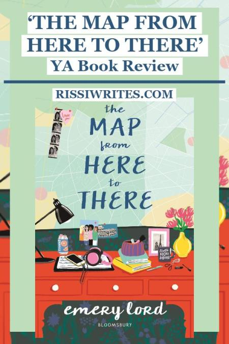 'The Map From Here to There' is a Really Good Novel. A review of the 2020 YA novel by Emery Lord, published with Bloomsbury. Text © Rissi JC