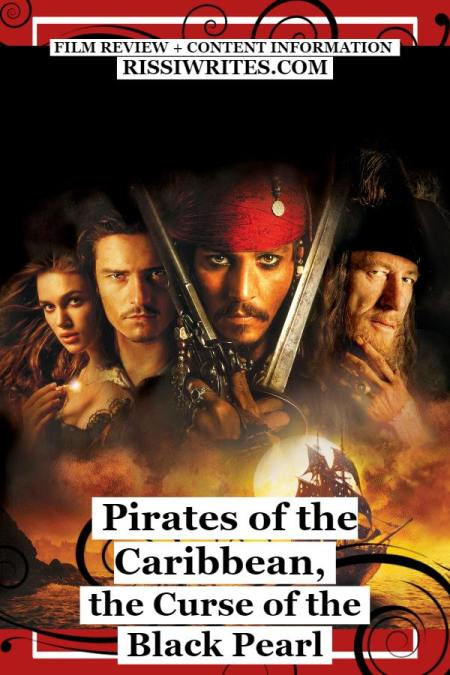 Pirates of the Caribbean, the Curse of the Black Pearl - A Return to the Classic Swashbuckler! Johnny Depp and Orlando Bloom co-star. Text © Rissi JC