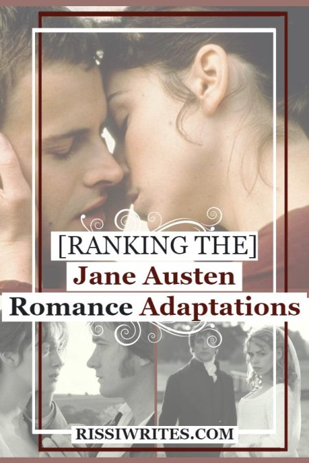 How I Rank A Few of the Jane Austen Romance Adaptations. Talking (for fun!) how I rank Jane Austen adaptations; how would you? Text © Rissi JC