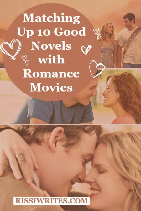 Matching Up 10 Good Novels with Romance Movies. Talking about ten of the romance books I'd pair with movies - but which ones? Text © Rissi JC