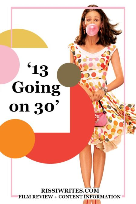 "'13 Going on 30' is ""Sweet Sixteen"" and Just as Fun! A review (+content information) of the 2004 comedy with Jennifer Garner. Text © Rissi JC"