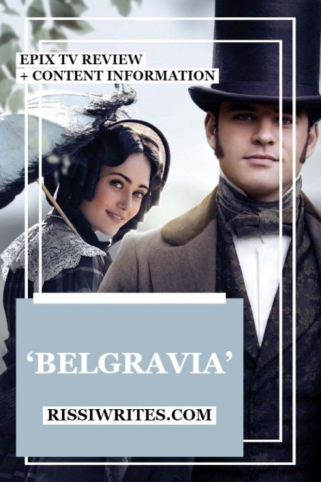 'Belgravia' is the New Romance from Downton Abbey Creator. A review of the new Epix/ITV Julian Fellowes period drama. Text © Rissi JC