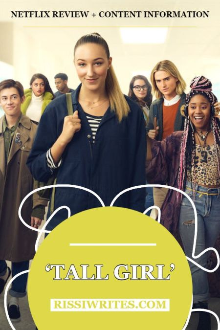 'Tall Girl': One of the Happy and Cute Netflix Movies. Sharing thoughts on the 2019 Netflix comedy. Text © Rissi JC