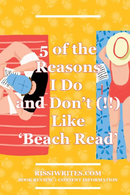 """5 of the Reasons I Do and Don't (!!) Like 'Beach Read.' A """"list"""" discussion on Emily Henry's Beach Read. All review text © Rissi JC"""
