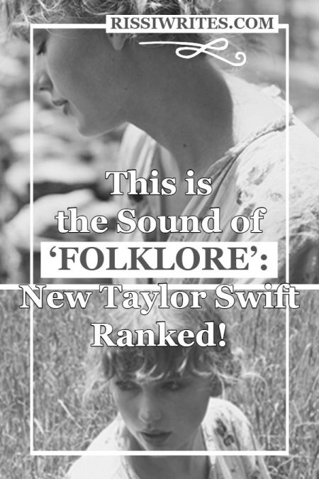 This is the Sound of 'Folklore' New Taylor Swift Ranked! Write up of the Taylor Swift Folklore Rankings. Because, why not? Text © Rissi JC