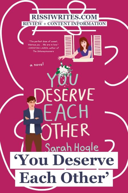 'You Deserve Each Other': An Unusually Fun Romance Novel. A review of the debut novel by Sarah Hogle. All text © Rissi JC