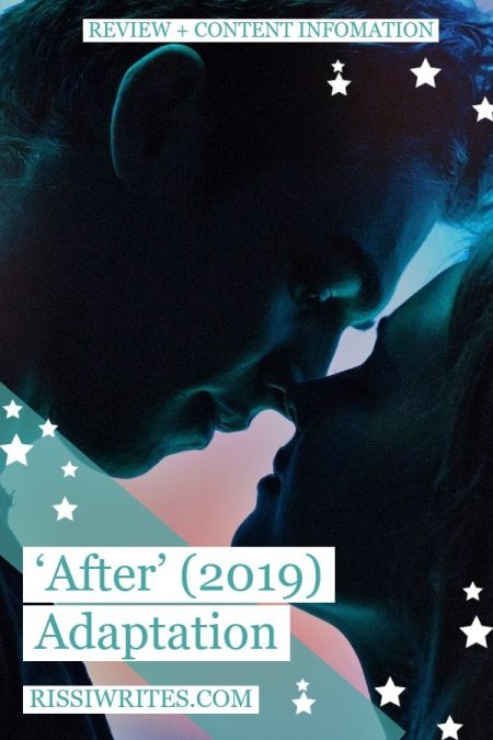 Angst and a Broken Heart Challenge 'After' Adaptation. A review of the 2019 YA adaptation by Anna Todd. Text © Rissi JC