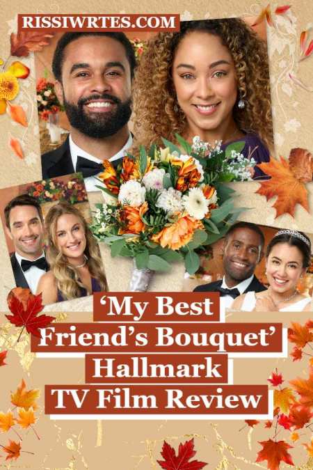 Fall for a Cute Romance in 'My Best Friend's Bouquet.' A review of the Hallmark Fall Harvest original with Chaley Rose. Text © Rissi JC