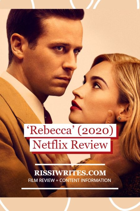 Why Netflix's 'Rebecca' (2020) is a Dream of a Romance. Sharing thoughts on this Lily James and Armie Hammer adaptation. Text © Rissi JC