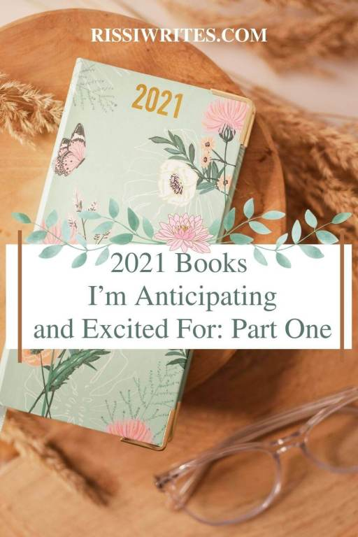 2021 Books I'm Anticipating and Excited For: Part One. Talking *some* of the 2021 books to anticipate, part 1! What are you excited for? Text © Rissi JC