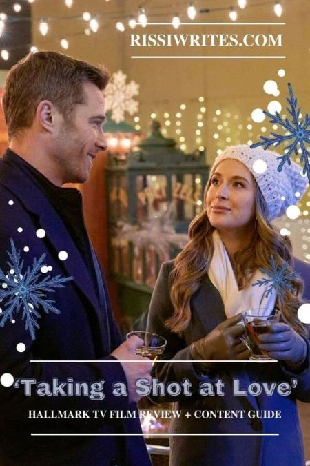 'Taking a Shot at Love': A Romance of Reinvention. A review of the 2021 Hallmark rom-com with Alexa PenaVega & Luke Macfarlane. Text © Rissi JC