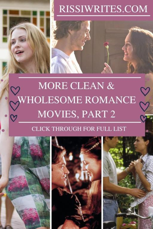 MORE CLEAN AND WHOLESOME ROMANCE MOVIES, PART 2. What makes YOUR list? Talking through 20+ titles in this curated list. Text © Rissi JC