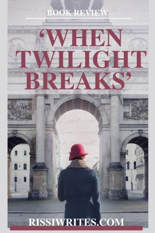 'WHEN TWILIGHT BREAKS' IS A BEAUTIFUL BUT BLEAK WWII REALITY. A review of the 2021 novel by Sarah Sundin. All text © Rissi JC