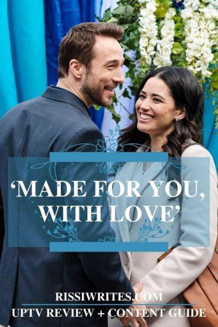 'MADE FOR YOU, WITH LOVE': ANOTHER US UPTV PREMIERE. A review of the 2019 Reel One film. All text © Rissi JC