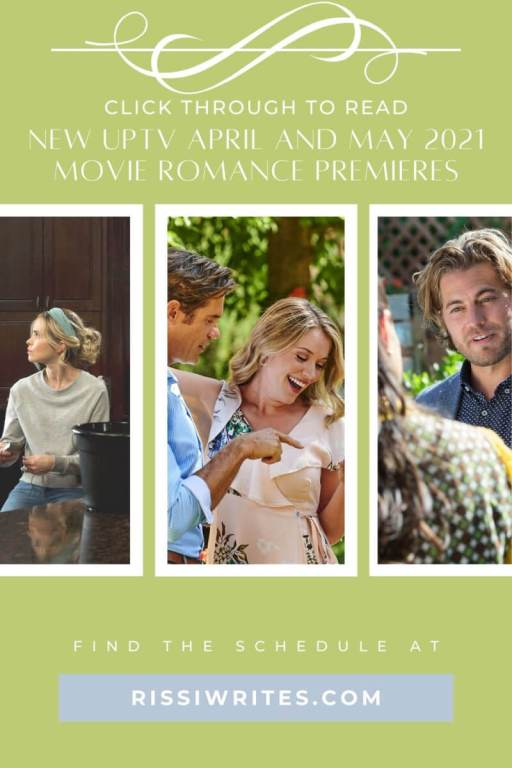 NEW UPTV APRIL AND MAY 2021 MOVIE ROMANCE PREMIERES. Talking about the UPtv April and May 2021 movie schedule! All text © Rissi JC