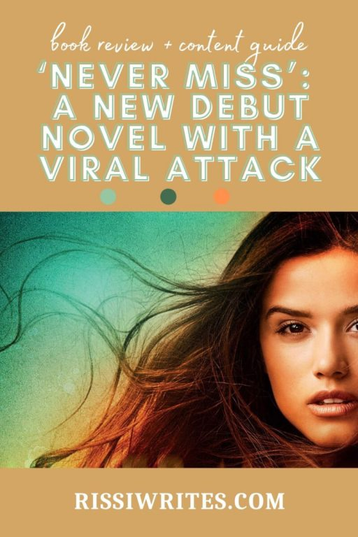 'NEVER MISS': A NEW DEBUT NOVEL WITH A VIRAL ATTACK. Reviewing the 2021 suspense debut. All text © Rissi JC / RissiWrites.com