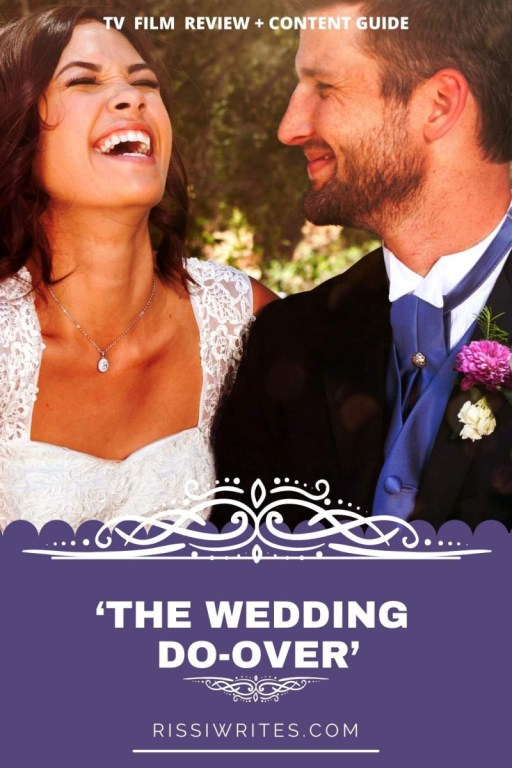 'THE WEDDING DO-OVER': A SWEET PIXL ROMANTIC COMEDY. Nicole Gale Anderson and Parker Young co-star in this rom-com. All text is © Rissi JC