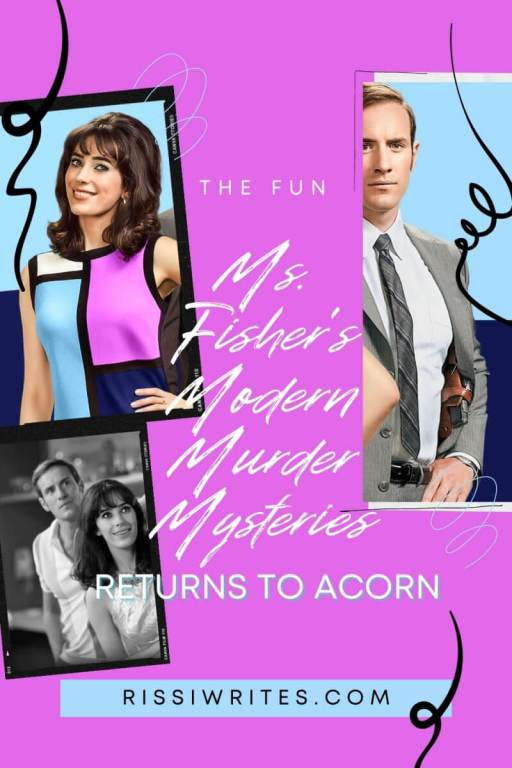 THE FUN 'MS. FISHER'S MODERN MURDER MYSTERIES,' SERIES TWO RETURNS TO ACORN. Chatting up the return of another Acorn TV series! Text © Rissi JC
