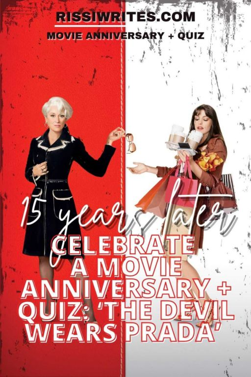 CELEBRATE A MOVIE ANNIVERSARY + QUIZ: 'THE DEVIL WEARS PRADA,' 15 YEARS LATER. Ready to celebrate the good of the adaptation. All text is © Rissi JC