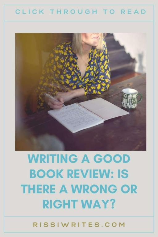 WRITING A GOOD BOOK REVIEW: IS THERE A WRONG OR RIGHT WAY? Chatting on book reviews and opinions on that, plus the question of right or wrong. All text is © Rissi JC