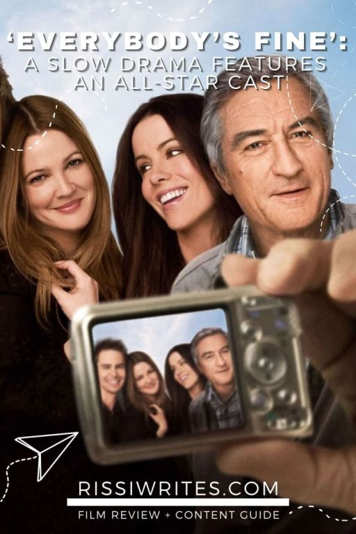 'EVERYBODY'S FINE': A SLOW DRAMA FEATURES AN ALL-STAR CAST. Robert De Niro and Drew Barrymore star in this slow moving, so-so 2009 drama. Text © Rissi JC