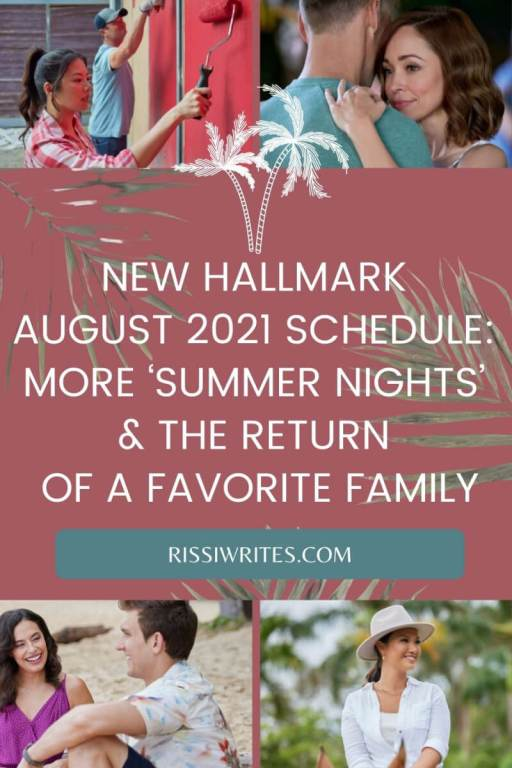 MORE 'SUMMER NIGHTS' & THE RETURN OF A FAVORITE FAMILY: NEW HALLMARK AUGUST 2021 SCHEDULE. FIVE NEW ORIGINALS! TEXT © RISSI JC PHOTO: HALLMARK