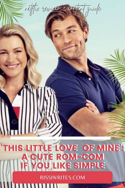 'THIS LITTLE LOVE OF MINE': A CUTE ROM-COM IF YOU LIKE SIMPLE. Reviewing the Liam McIntyre 2021 Netflix film! All text is © Rissi JC
