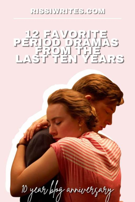 12 FAVORITE PERIOD DRAMAS FROM THE LAST TEN YEARS. Chatting about favorites in these last ten years! Which do you love? Text © Rissi JC