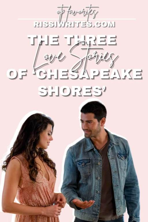 THE THREE LOVE STORIES OF 'CHESAPEAKE SHORES' (OTP TV FAVORITES!). Chatting the love stories of Chesapeake Shores OTP favorites in this feature. Text © Rissi JC