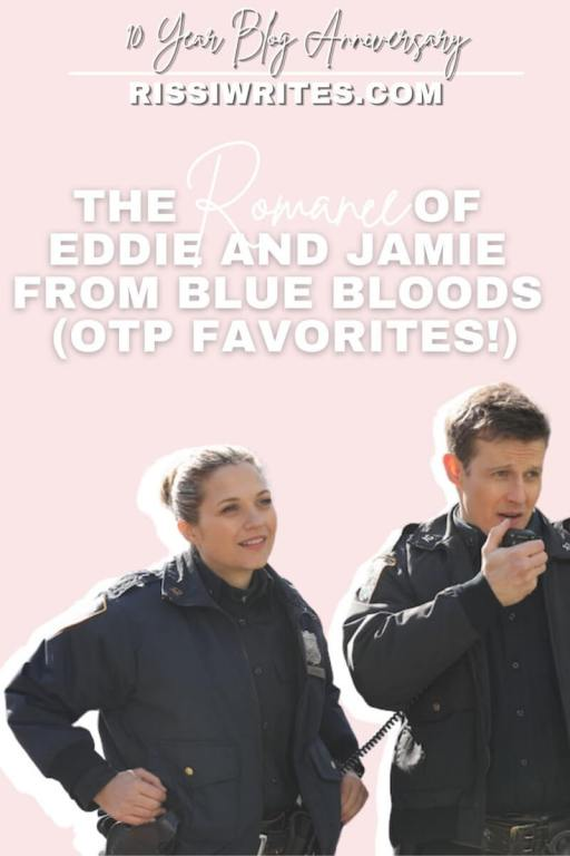 THE ROMANCE OF EDDIE AND JAMIE FROM BLUE BLOODS (OTP FAVORITES!). Chatting about some key moments between Eddie & Jamie OTP favorite couple! Text © Rissi JC