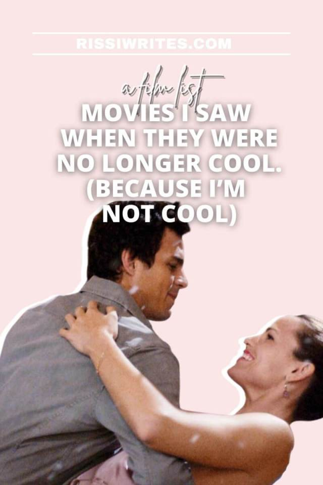 MOVIES I SAW WHEN THEY WERE NO LONGER COOL. (BECAUSE I'M NOT COOL). Sharing 13 films I saw when they were no longer cool. All text © Rissi JC