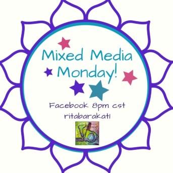 Mixed Media Monday with Rita Barakat - artsy episodes every Monday live on FB