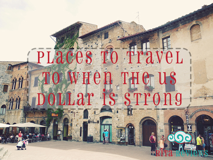 Travel Destinations When the Dollar is Strong