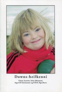 Downs heilkenni, Down syndrom, litningafrávik, greining á fósturstigi, greindarþróun, læknisfræðileg vandamál, þjálfun í hreyfifærni, félagsleg réttindi barnsins