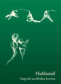 Huldumál, hugverk austfirskra kvenna, ljóð, kveðskapur, konur, austfirskar konur, Austurland, hótel á austurlandi, hannyrðir, huldumal