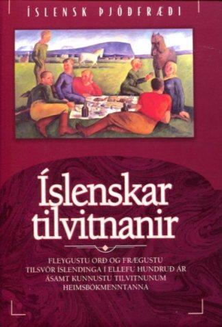 Íslenskar tilvitnanir, fleygustu orð og frægustu tilsvör íslendinga
