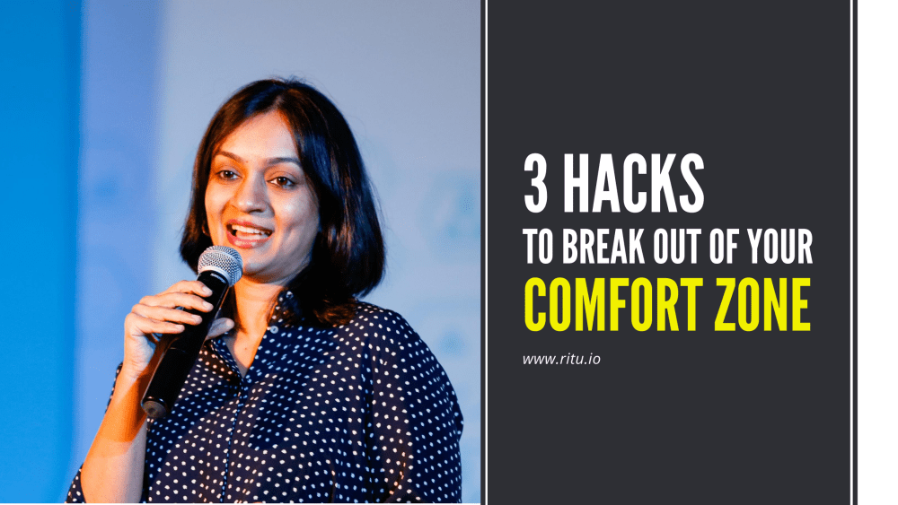 3 HACKS TO BREAK OUT OF YOUR COMFORT ZONE
