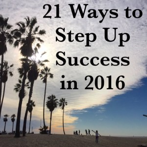 21 Ways to Step Up Success in 2016