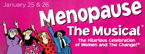 Menopause The Musical @ Historic Ritz Theatre | Centreville | Alabama | United States