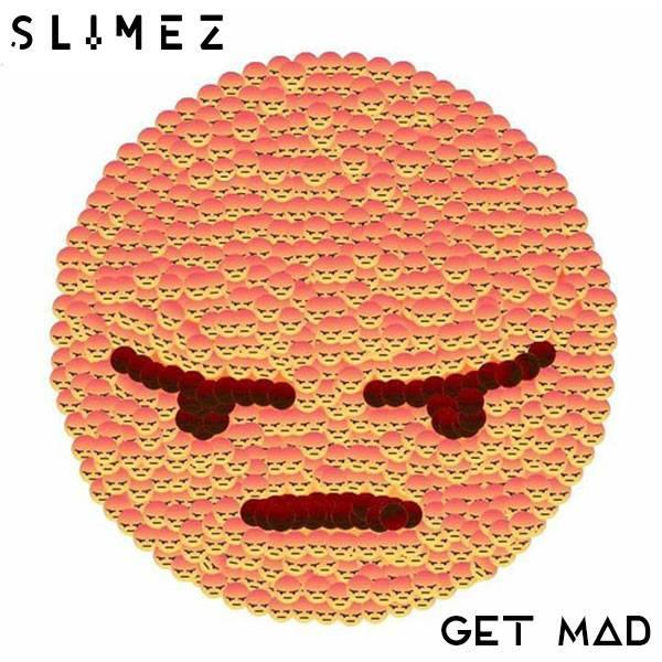 Slimez - Get Mad