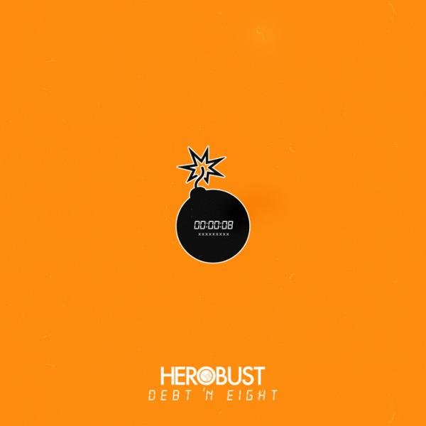 Herobust - Debt 'N Eight