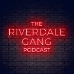 Riverdale Gang: SE 5 Episode 9 – Chapter Eighty-Five: Destroyer