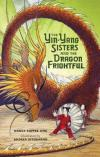 The Yin-Yang Sisters and the Dragon Frightful Book Cover