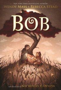 Bob by Wendy Mass & Rebecca Stead book cover