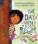 The Day You Begin by Jacqueline Woodson book cover