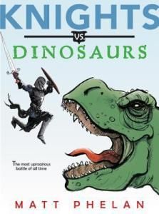Knights vs. Dinosaurs by Matt Phelan book cover