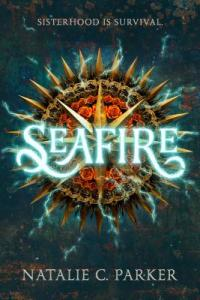 Seafire by Natalie C. Parker book cover