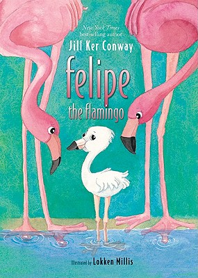 Felipe the Flamingo by Jill Kerr Conway